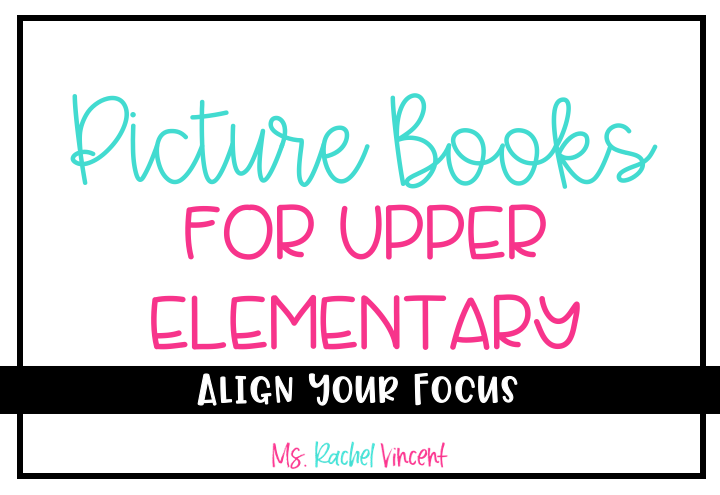 Picture Books for Upper Elementary Classrooms