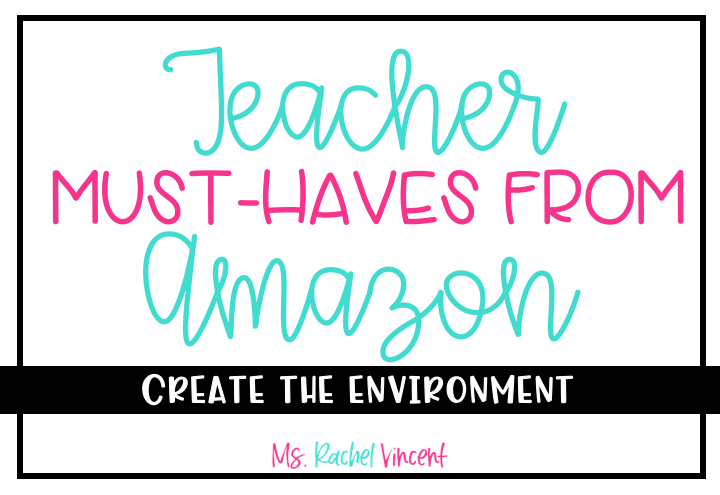 Teacher Must Haves from Amazon