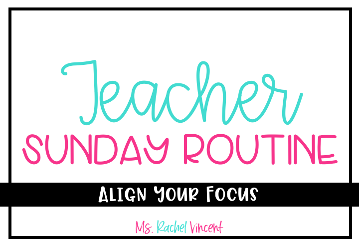 Teacher Sunday Routine