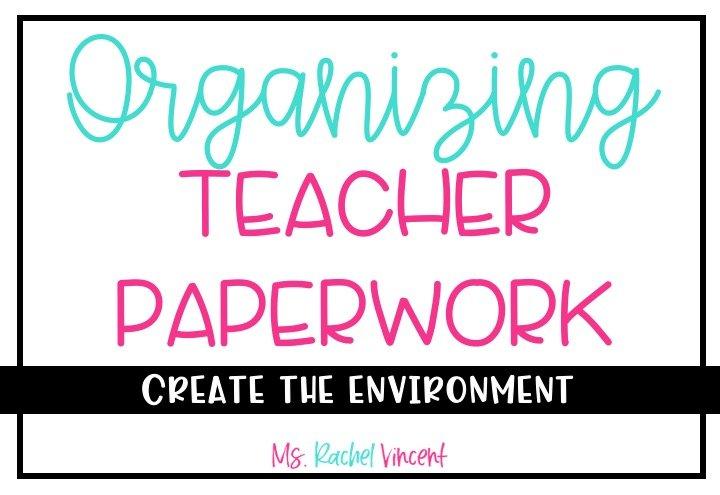 teacher paperwork organization